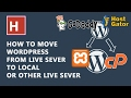 how to move WordPress site from live server to local or other server