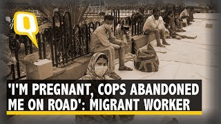 'Delhi Police Abandoned Us on The Road' Claim Migrant Workers | The Quint