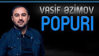 Vasif Əzimov - Popuri 2019 (Original Official Audio)