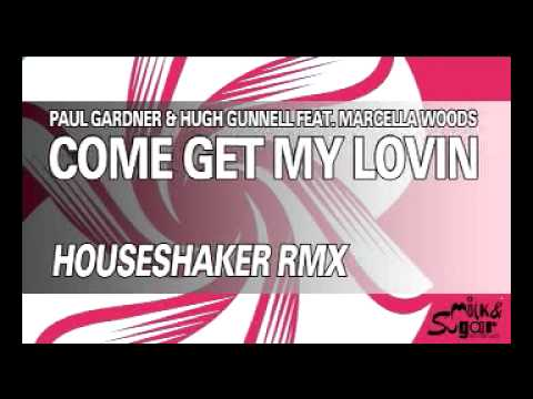 "Paul Gardner & Hugh Gunnell feat. Marcella Woods ""Come Get My Lovin"" (Houseshaker Remix)"