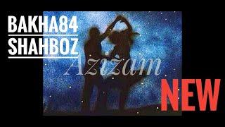 Баха84 ва Шахбози Акобир - Азизам (Клипхои Точики 2021)