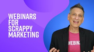 How to Use Webinars for Scrappy Marketing