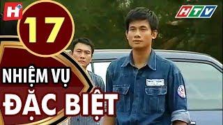 Nhiệm Vụ Đặc Biệt - Tập 17 | HTV Films Tình Cảm Việt Nam Hay Nhất 2019