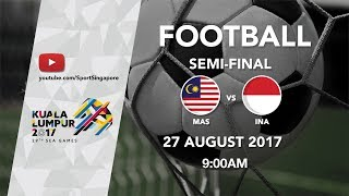 Football ⚽ Men's Semi-Final: Malaysia 🇲🇾 vs 🇮🇩 Indonesia | 29th SEA Games 2017