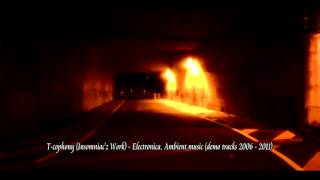 Electronica, Ambient music (demo tracks 2006 - 2011) - Insomniac