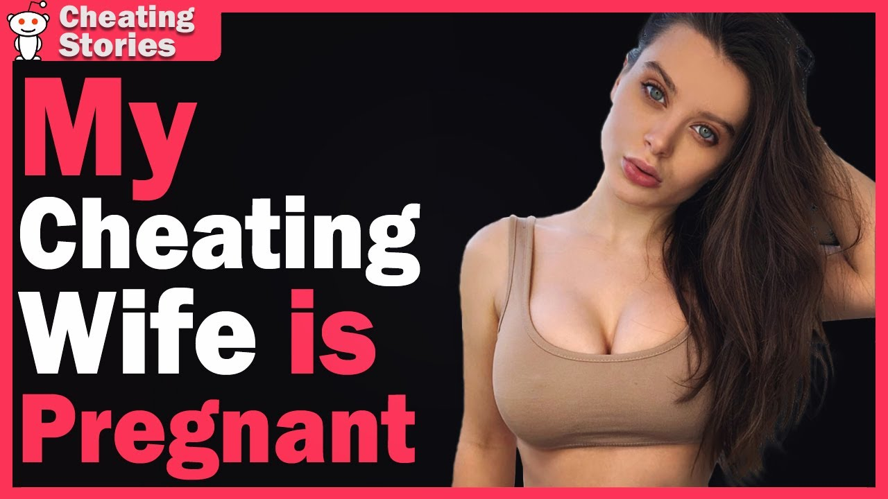 My Cheating Wife is Pregnant I am infertile | Reddit