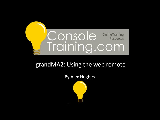 grandMA2: Using and setting up the web remote