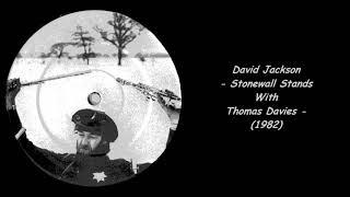 David Jackson - Stonewall Stands With Thomas Davies (1982)