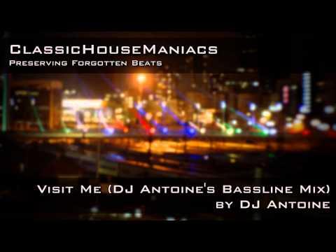 DJ Antoine - Visit Me (DJ Antoine's Bassline Mix) *Mid-Tempo*