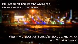 DJ Antoine - Visit Me (DJ Antoine