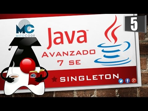 Tutorial Java 7 SE Avanzado - 5 Singleton