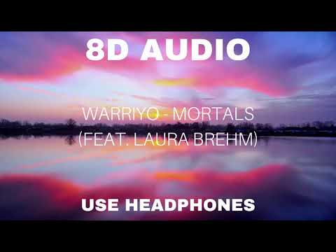 Warriyo - Mortals (feat. Laura Brehm) (8D AUDIO)