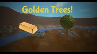 ROBLOX: Lumber Tycoon 2 - How to get Golden Trees!