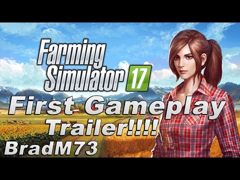 Farming Simulator 17 - First Gameplay Trailer!!!