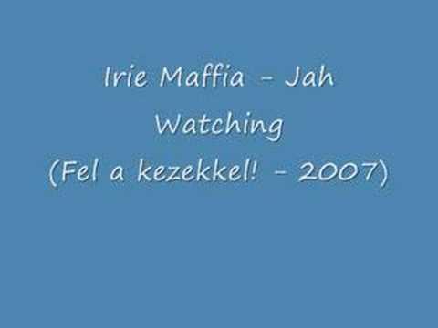 Irie Maffia - Jah watching