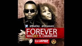 Wax Dey & Omawumi - Forever