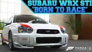 "Forza 5 Custom Cars - #20 ""Born To Race"" Subaru Impreza WRX STI !!!!"