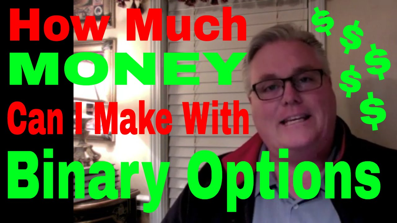How much money can you make off binary options