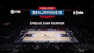 Challenge Benjamin(e)s - Épreuve Evan Fournier