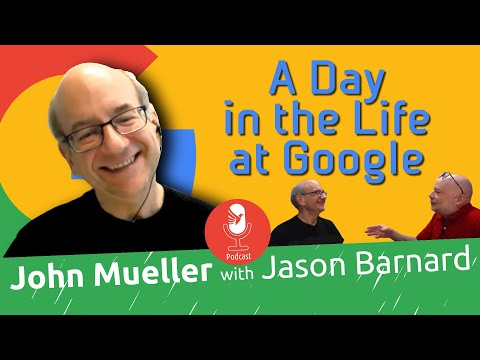 John Mueller With Jason Barnard - A Day In The Life At Google