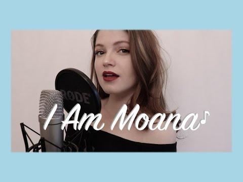 I Am Moana - Disney's Moana - Cover by Izzie Naylor
