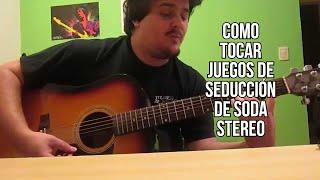 Como Tocar Juegos de Seducción de Soda Stereo en Guitarra