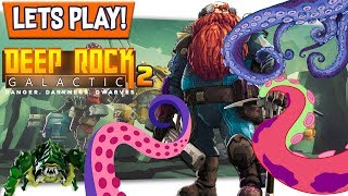 ALL THE TENTACLES! Stuck Between A Deep Rock and A Slimy Place Deep Rock Galactic Lets Play #2