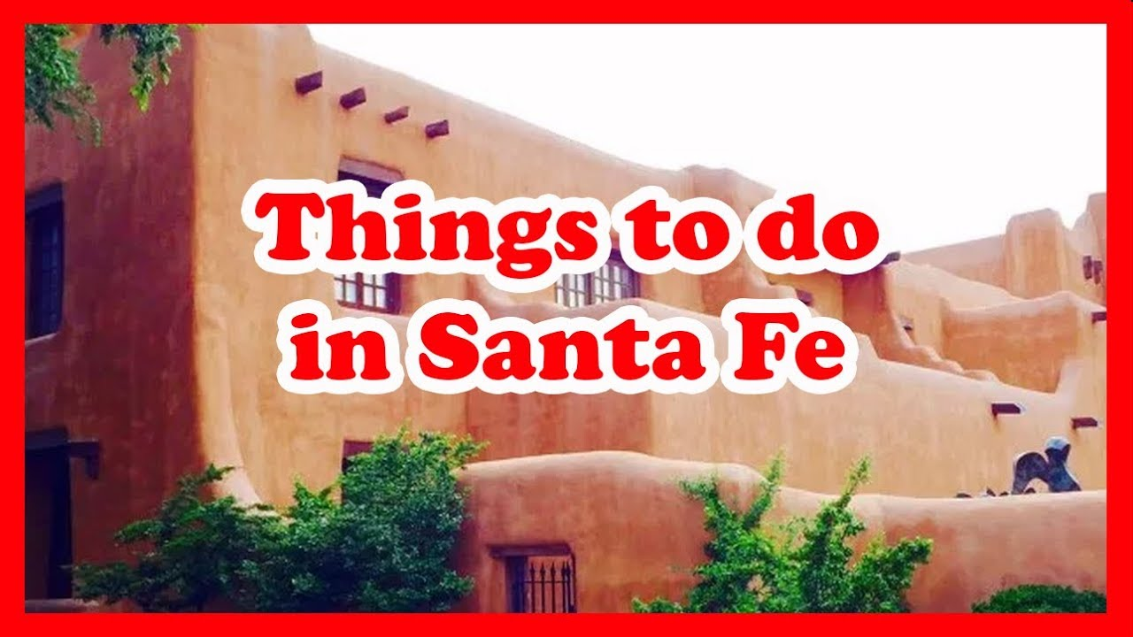 5 Things to do in Santa Fe, New Mexico | US Travel Guide
