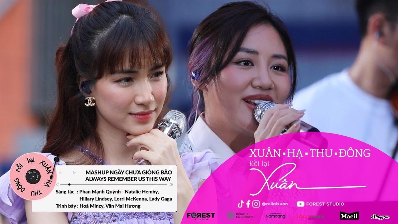 XHTDRLX [Mashup] Ngày Chưa Giông Bão x Always Remember Us This Way | Hoà Minzy x Văn Mai Hương