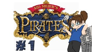 Let's Play: Sid Meier's Pirates! Ep #1