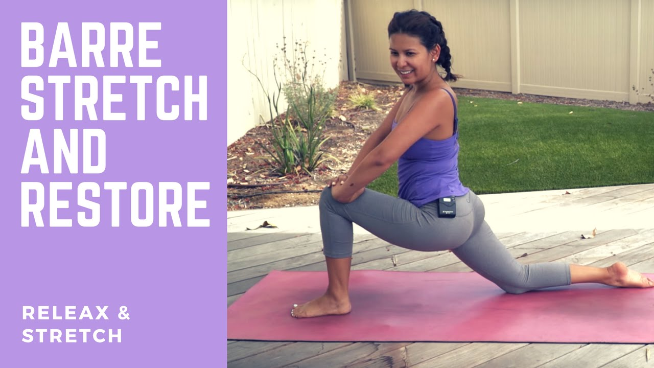 Barre Stretches & Yoga Restore - YouTube