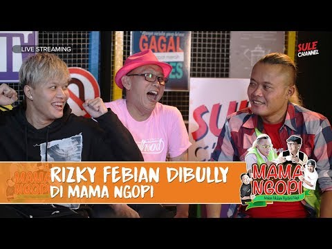 RIZKY FEBIAN DIBULLY DI MAMA NGOPI - MAMANGOPI EPS.3