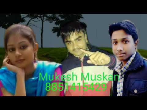 Mukesh Muskan Bhojpuri video new 2018