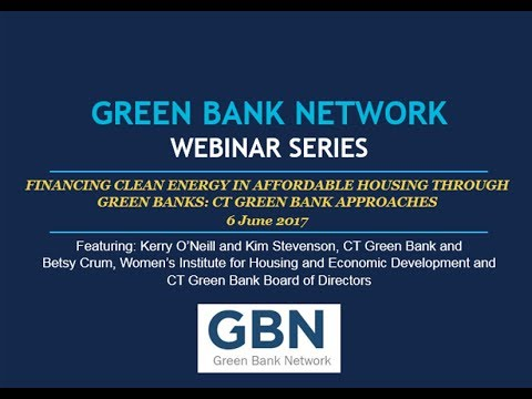 Financing Clean Energy in Affordable Housing Through Green Banks: CT Green Bank Approaches