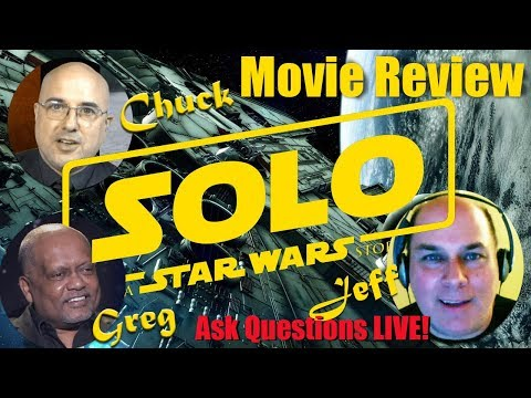 Star Wars SOLO movie review LIVE! SPOILER FREE! Ask video questions live.