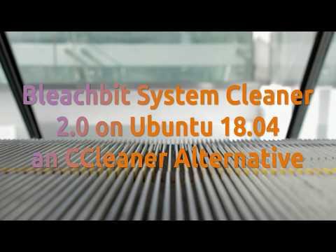 Bleachbit System Cleaner 2.0 on Ubuntu 18.04 a CCleaner Alternative