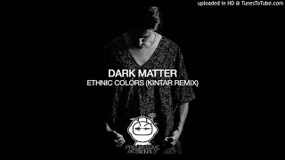 Gambar cover Dark Matter - Ethnic Colors (Kintar Remix)