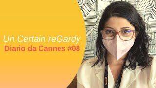 Un Certain reGardy ◇ Diario dal Festival di Cannes #08