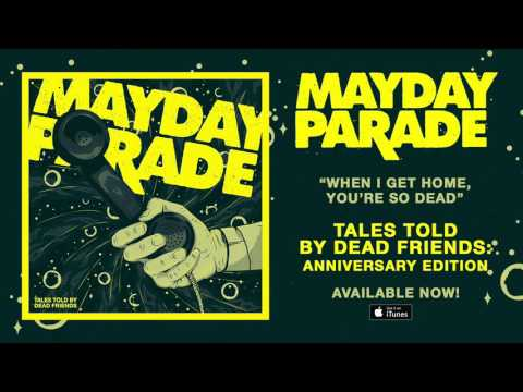 Mayday Parade - When I Get Home, You're So Dead