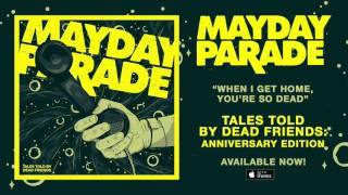 Watch Mayday Parade When I Get Home Youre So Dead video