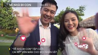 VTV Giải Trí | Về nhà đi con - Tập cuối | Cái kết viên mãn cho các nhân vật
