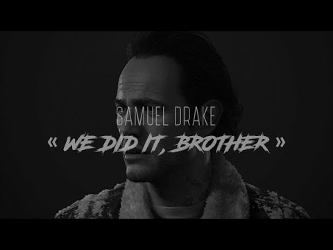 « We did it, brother » || Samuel Drake || Uncharted 4 GMV