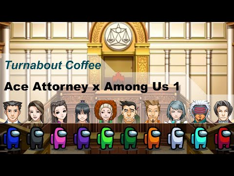 Ace Attorney x Among Us 1 : Turnabout Coffee (By a certain reddit user) |