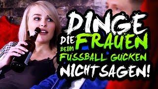 DINGE, DIE FRAUEN BEIM FUSSBALL NICHT SAGEN