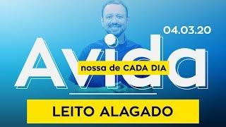 Leito Alagado / A Vida Nossa de Cada Dia - 04/03/20