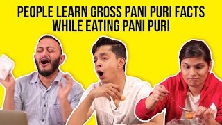 People Learn Gross Pani Puri Facts While Eating Pani Puri | BuzzFeed India