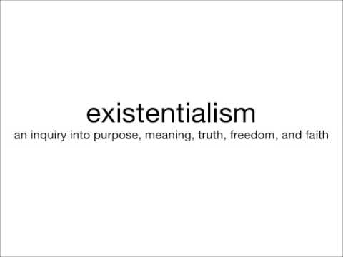 Existentialism and The Meaning Of Life.   What is Existentialism ?