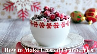 How to Make Frosted Cranberries - Christmas Food Decoration