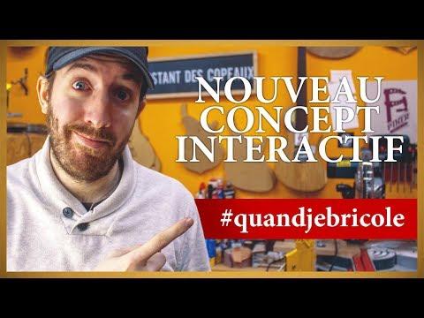 [ NOUVEAU CONCEPT INTERACTIF ] #quandjebricole