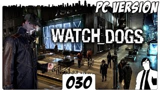 Watch Dogs #030 - Ich helf dir Mr.B... ups | Watch Dogs German Gameplay